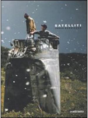 Satelliti. Ediz. illustrata