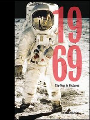 1969. The year in pictures. Ediz. illustrata