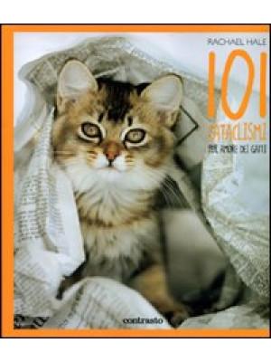 Centouno cataclismi. Per amore dei gatti. Ediz. illustrata