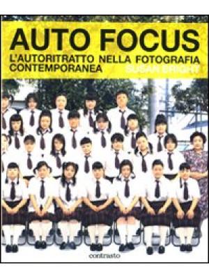 Auto Focus. L'autoritratto nella fotografia contemporanea. Ediz. illustrata