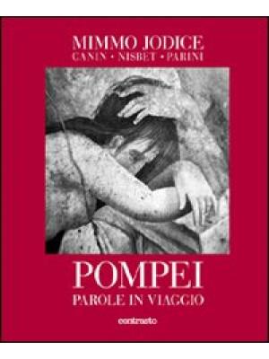 Pompei. Parole in viaggio. Ediz. illustrata