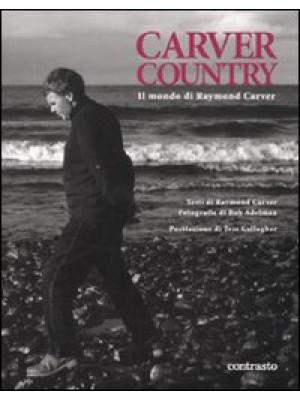 Carver country. Il mondo di di Raymond Carver. Ediz. illustrata