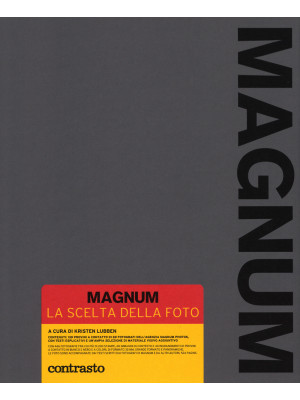 Magnum. La scelta della foto. Ediz. compatta