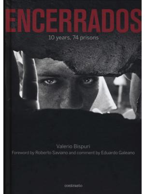 Encerrados. 10 years, 74 prisons. Ediz. italiana, inglese, spagnola