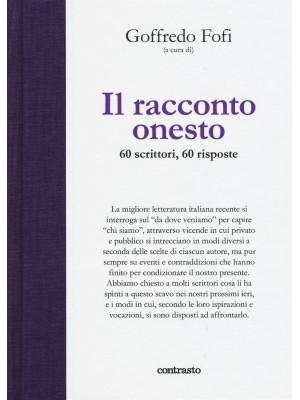 Il racconto onesto. 60 scrittori, 60 risposte. Ediz. illustrata