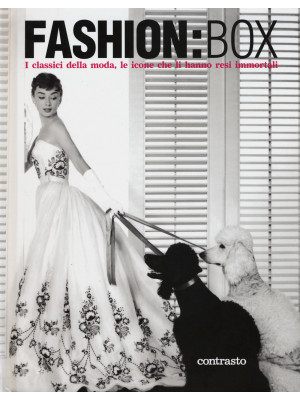 Fashion:box. I classici della moda, le icone che li hanno resi immortali. Ediz. illustrata