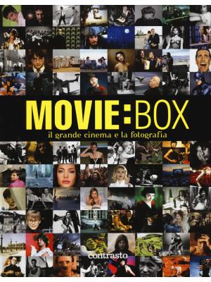 Movie:box. Il grande cinema e la fotografia. Ediz. illustrata