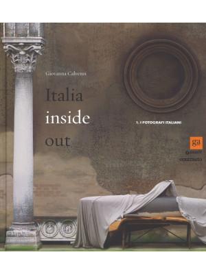 Italia inside out. Catalogo della mostra (Milano, 21 marzo-21 giugno 2015). Ediz. illustrata. Vol. 1: I fotografi italiani