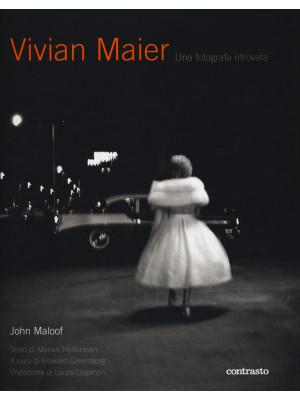 Vivian Maier. Una fotografa ritrovata. Ediz. illustrata