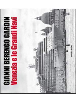 Venezia e le grandi navi. Ediz. illustrata