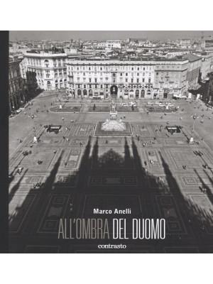 All'ombra del Duomo. Ediz. illustrata