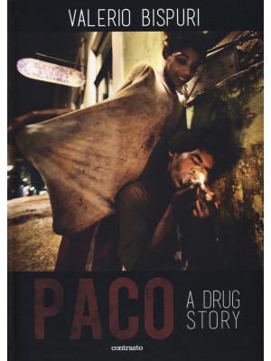Paco. A drug story. Ediz. inglese e spagnola