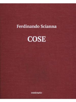 Cose. Catalogo della mostra (Brescia, 15 maggio-2 settembre 2018). Ediz. illustrata