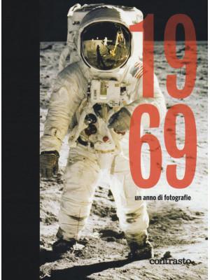 1969. Un anno di fotografie. Ediz. illustrata