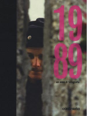 1989. Un anno di fotografie. Ediz. illustrata