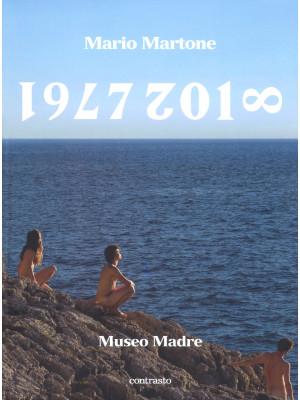 Mario Martone. 1977-2018 Museo Madre. Catalogo della mostra (Napoli, 1 giugno-8 ottobre 2018). Ediz. illustrata