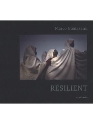 Marco Gualazzini. Resilient. Ediz. italiana e inglese