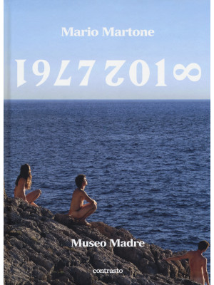 Mario Martone. 1977-2018 Museo Madre. Catalogo della mostra (Napoli, 1 giugno-8 ottobre 2018). Ediz. inglese