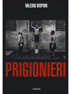 Prigionieri. Ediz. illustrata
