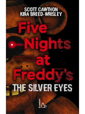 Five nights at Freddy's. The silver eyes. Vol. 1