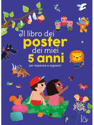 Il libro dei poster dei miei 5 anni per imparare e sognare! Ediz. a colori