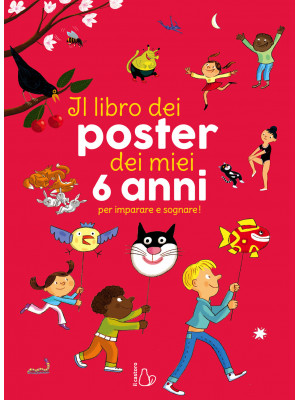 Il libro dei poster dei miei 6 anni per imparare e sognare! Ediz. a colori