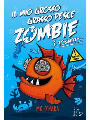 Il mio grosso grasso pesce zombie. È tonnato!. Vol. 2