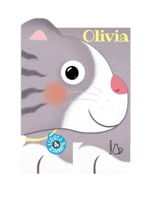 Olivia. Libri a 4 zampe. Ediz. illustrata