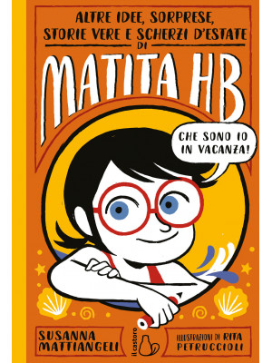 Altre idee, sorprese, storie vere e scherzi d'estate di Matita HB