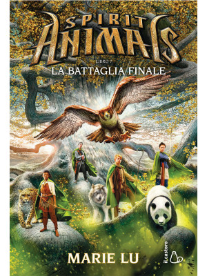 La battaglia finale. Spirit animals. Vol. 7