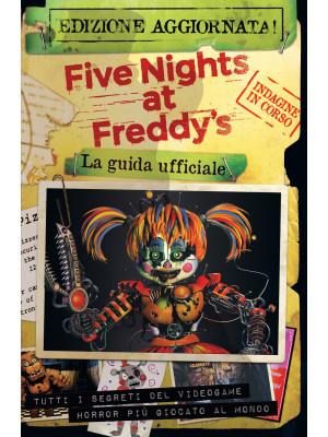 Five nights at Freddy's. La guida ufficiale. Nuova ediz.