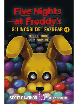 Five nights at Freddy's. Gli incubi del Fazbear. Mille modi per morire. Vol. 1