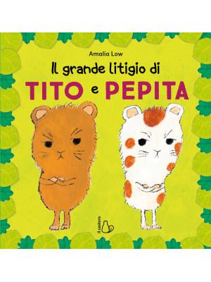 Il grande litigio di Tito e Pepita. Ediz. a colori