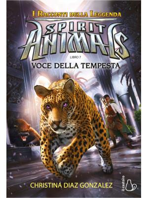 Voci della tempesta. Spirit animals. I racconti della leggenda. Vol. 7