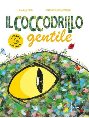 Il coccodrillo gentile. Ediz. a colori