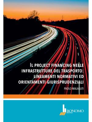 Il project financing nelle infrastrutture del trasporto: lineamenti normativi ed orientamenti giurisprudenziali