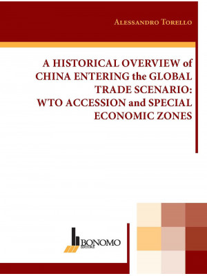 A historical overview of China entering the global trade scenario. Wto accession and special economic zones
