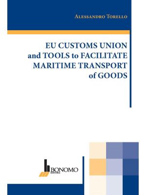 Eu customs union and tools to facilitate maritime transport of goods