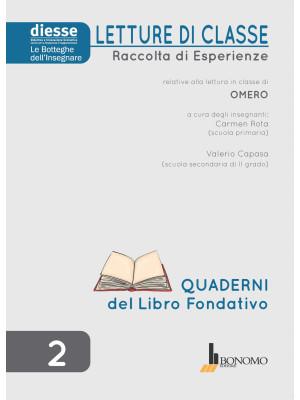 Letture di classe. Raccolta di esperienze relative alla lettura in classe di Omero. Quaderni del libro fondativo. Vol. 2