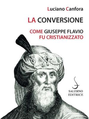 La conversione. Come Giuseppe Flavio fu cristianizzato