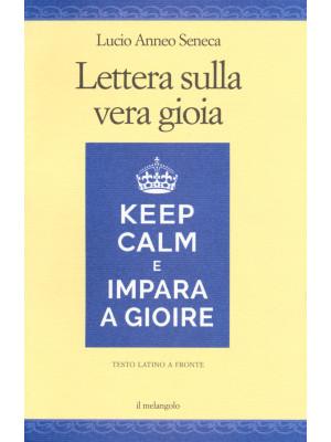 Lettera sulla vera gioia. Testo latino a fronte