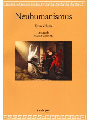 Neuhumanismus. Pedagogie e culture del Neoumanesimo tedesco tra '700 e '800. Vol. 3