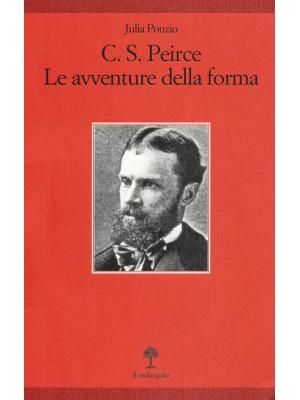 C. S. Peirce. Le avventure della forma