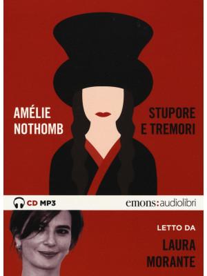 Stupore e tremori letto da Laura Morante. Audiolibro. CD Audio formato MP3