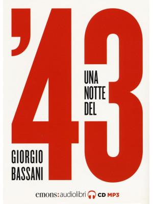 Una notte del '43 letto da Monica Chiarabelli, Massimo Malucelli, Fabio Mangolini, Stefano Muroni e Marco Sgarbi. Audiolibro. CD Audio formato MP3