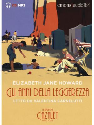 Gli anni della leggerezza. La saga dei Cazalet da letto da Valentina Carnelutti. Audiolibro. 2 CD Audio formato MP3. Vol. 1