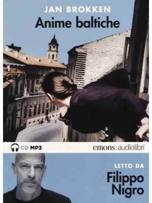 Anime baltiche letto da Filippo Nigro. Audiolibro. CD Audio formato MP3. Ediz. integrale
