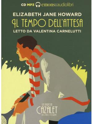 Il tempo dell'attesa. La saga dei Cazalet letto da Valentina Carnelutti. Audiolibro. 2 CD Audio formato MP3. Vol. 2