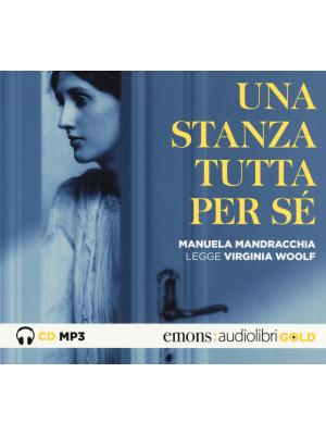 Una stanza tutta per sé letto da Manuela Mandracchia. Audiolibro. CD Audio formato MP3