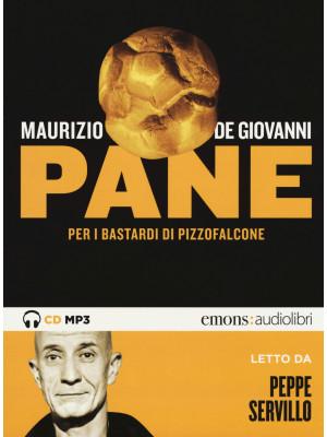 Pane per i Bastardi di Pizzofalcone letto da Peppe Servillo. Audiolibro. CD Audio formato MP3